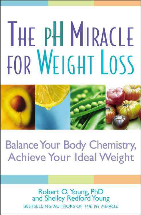 The pH Miracle for Weight Loss By Young, Robert O./ Young, Shelley Redford