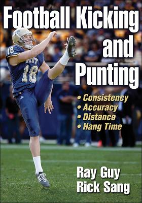 Football Kicking and Punting By Guy, Ray/ Sang, Rick