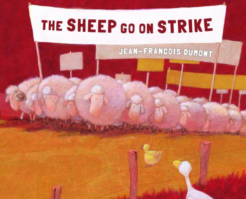 The Sheep Go on Strike By Dumont, Jean-Francois