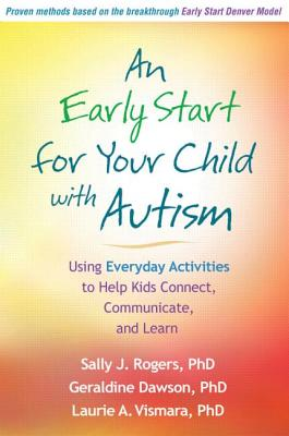 An Early Start for Your Child With Autism By Rogers, Sally J./ Dawson, Geraldine/ Vismara, Laurie A.